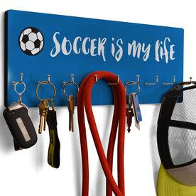 Soccer Hook Board Soccer is My Life
