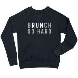 Running Raglan Crew Neck Sweatshirt - Brunch So Hard