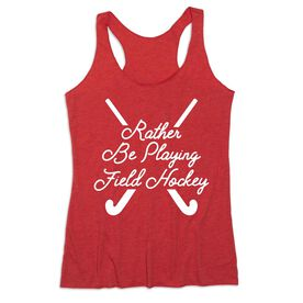 Field Hockey Women's Everyday Tank Top - Rather Be Playing Field Hockey