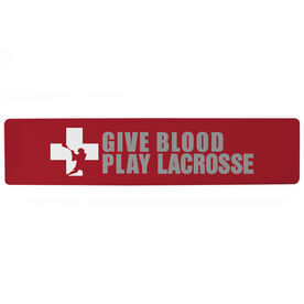 "Guys Lacrosse Aluminum Room Sign - Give Blood Play Lacrosse (4""x18"")"