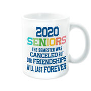 Coffee Mug - 2020 Semester Was Canceled But Friendships Last Forever