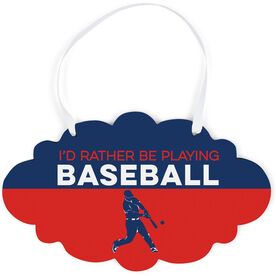 Baseball Cloud Sign - I'd Rather Be Playing Baseball