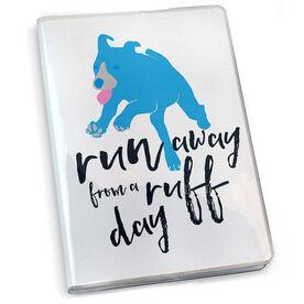 Running Journal Run Away From a Ruff Day