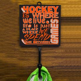 Hockey Is Where We Live Hook