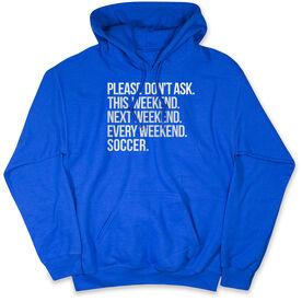 Soccer Hooded Sweatshirt - All Weekend Soccer