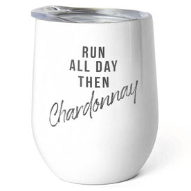 Running Stainless Steel Wine Tumbler - Run All Day Then Chardonnay