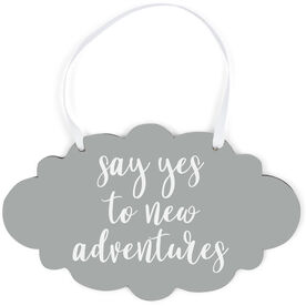 Cloud Sign - Say Yes To New Adventures