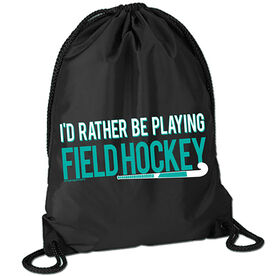 I'd Rather Be Playing Field Hockey Sport Pack Cinch Sack