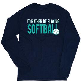 Softball Tshirt Long Sleeve - I'd Rather Be Playing Softball