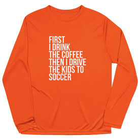 Soccer Long Sleeve Tech Tee - Then I Drive The Kids To Soccer
