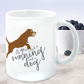 Running Coffee Mug - All You Need Is Running And A Dog