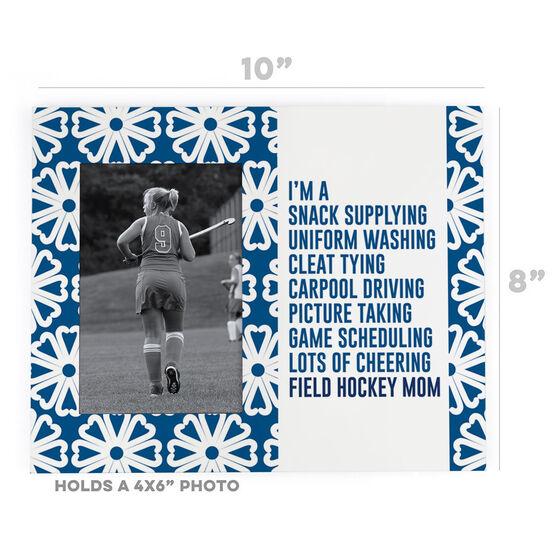 Field Hockey Photo Frame - I'm A Field Hockey Mom With Pattern