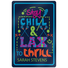 """Lacrosse Aluminum Room Sign Personalized Stay Chill (18"""" X 12"""")"""