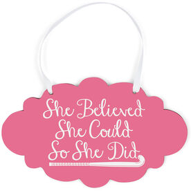Field Hockey Cloud Sign - She Believed She Could Script