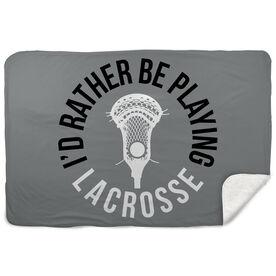Guys Lacrosse Sherpa Fleece Blanket - I'd Rather Be Playing Lacrosse