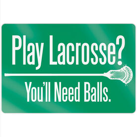 "Guys Lacrosse 18"" X 12"" Aluminum Room Sign - Play Lacrosse You'll Need Balls"