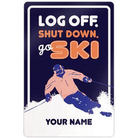 "Skiing 18"" X 12"" Aluminum Room Sign Log Off. Shut Down. Go Ski."