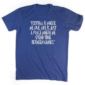 Football Tshirt Short Sleeve Football Is Where We Live