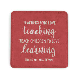 Personalized Stone Coaster - Teachers Who Love Teaching