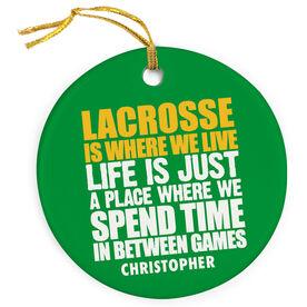Guys Porcelain Ornament Lacrosse Is Where We Live Color
