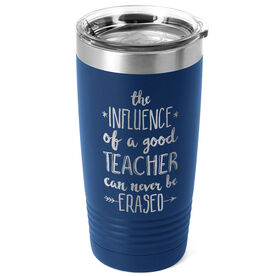 Teacher 20 oz. Double Insulated Tumbler - Never Be Erased