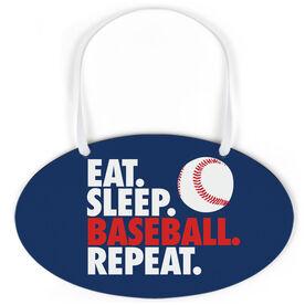 Baseball Oval Sign - Eat. Sleep. Baseball. Repeat.