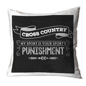 Cross Country Pillow Chalkboard My Sport Is Your Sport's Punishment