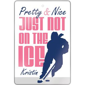 "Hockey Aluminum Room Sign Pretty And Nice Just Not On The Ice (18"" X 12"")"