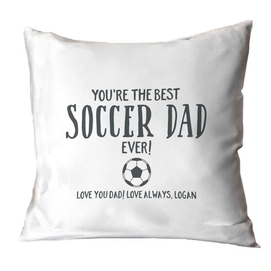 Soccer Throw Pillow - You're The Best Dad Ever