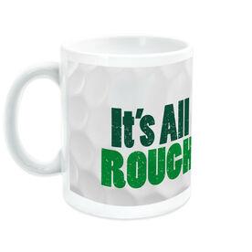 Golf Coffee Mug Its All Rough