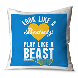 Tennis Throw Pillow Look Like A Beauty Play Like A Beast Tennis