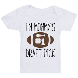 Football Baby T-Shirt - I'm Mommy's #1 Draft Pick