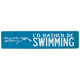 "Swimming Aluminum Room Sign - I'd Rather be Swimming Girl (4""x18"")"