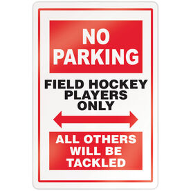 "Field Hockey 18"" X 12"" Aluminum Room Sign - No Parking Sign"