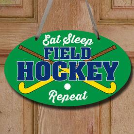 Field Hockey Oval Sign - Eat Sleep Field Hockey Repeat