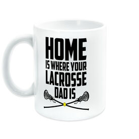 Girls Lacrosse Coffee Mug - Home Is Where Your Lacrosse Dad Is