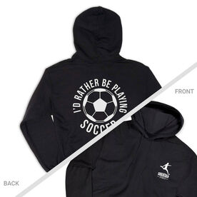 Soccer Hooded Sweatshirt - I'd Rather Be Playing Soccer Round (Logo Collection)