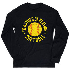 Softball Tshirt Long Sleeve - I'd Rather Be Playing Softball Distressed