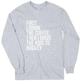 Hockey Long Sleeve Tee - Then I Drive The Kids To Hockey