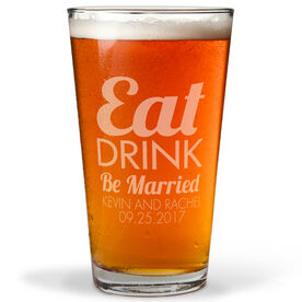 Personalized 16 oz. Beer Pint Glass - Eat Drink Be Married