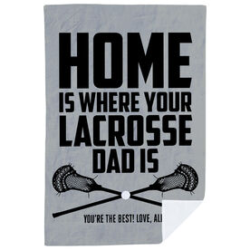 Guys Lacrosse Premium Blanket - Home Is Where Your Lacrosse Dad Is