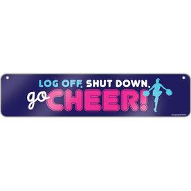 "Cheerleading Aluminum Room Sign Log Off. Shut Down. Go Cheer. (4""x18"")"
