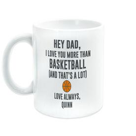Basketball Coffee Mug - Hey Dad, I Love You More Than Basketball