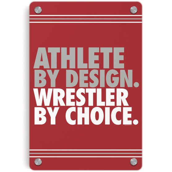 Wrestling Metal Wall Art Panel - Athlete By Design Wrestler By Choice