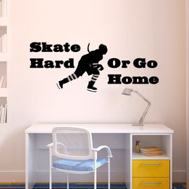 Skate Hard or Go Home Removable ChalkTalkGraphix Wall Decal