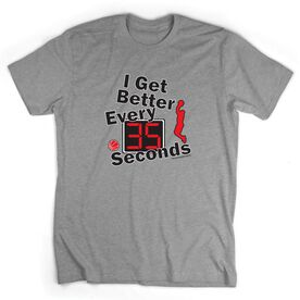 Basketball Tshirt Short Sleeve I Get Better Every 35 Seconds