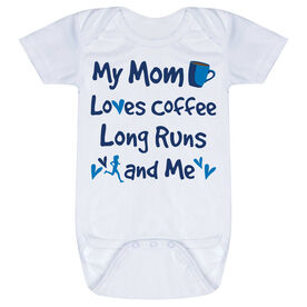 Running Baby One-Piece - My Mom Loves Coffee, Long Runs and Me