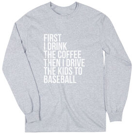 Baseball Long Sleeve Tee - Then I Drive The Kids To Baseball
