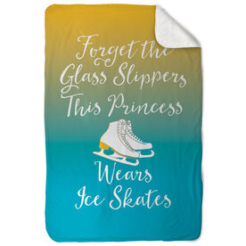 Figure Skating Sherpa Fleece Blanket - Forget The Glass Slippers This Princess Wears Ice Skates