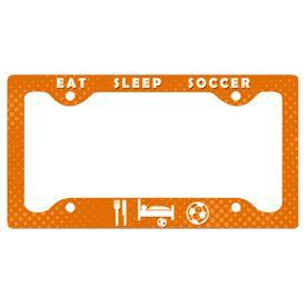 Eat Sleep Soccer License Plate Holder